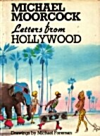 Letters From Hollywood by Michael Moorcock