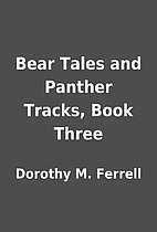 Bear Tales and Panther Tracks, Book Three by…
