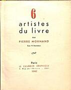 6 artistes du livre by Pierre Mornand
