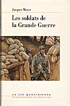 Les soldats de la Grande Guerre by Jacques…