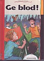 Ge blod! by Irma Lauridsen
