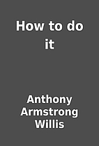 How to do it by Anthony Armstrong Willis
