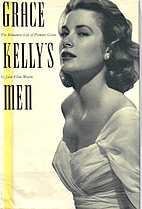 Grace Kelly's Men by Jane Ellen Wayne