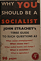 John STRACHEY: Why You Should be A Socialist…