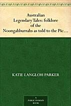 Australian Legendary Tales: folklore of the…