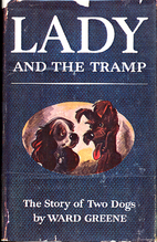 Lady and the Tramp: The Story of Two Dogs by…
