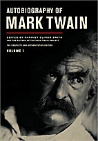 Autobiography of Mark Twain, Volume 1 by…