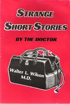 Strange Short Stories by the Doctor by…
