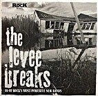 The Levee Breaks: 15 of Rock's Most Powerful…