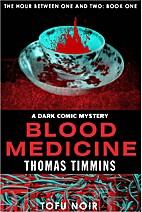 Blood Medicine by Thomas Timmins