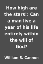 How high are the stars!: Can a man live a…