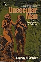 Unsecular Man by Andrew Greeley