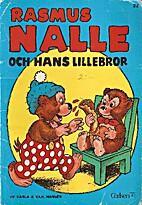Rasmus Nalle och hans lillebror by Carla…