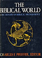 The Biblical world, a dictionary of Biblical…