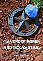 Lavender Roses and Texas Stars by Leigh…