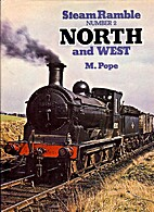 Steam Ramble Number 2: North and West by M.…