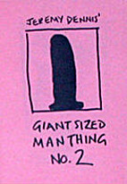 Giant sized man thing #2 by Jeremy Dennis