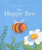 The Happy Bee by Ian Beck