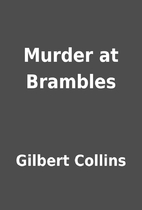 Murder at Brambles by Gilbert Collins