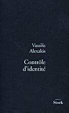 Contrôle d'identité by Vassilis Alexakis
