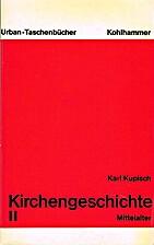 Kirchengeschichte Band II : Das Christliche…