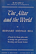 The Altar and the World by Bernard Iddings…