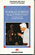 Konrad Lorenz allo specchio: autoritratto…