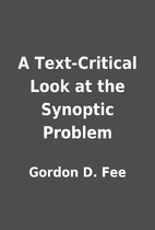 A Text-Critical Look at the Synoptic Problem…