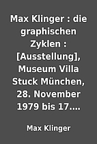 Max Klinger : die graphischen Zyklen :…
