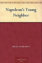 Napoleon's Young Neighbor by Helen Leah Reed