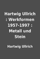 Hartwig Ullrich : Werkformen 1957-1997 :…
