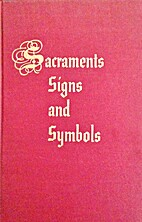 Sacraments Signs and Symbols by W. Norman…