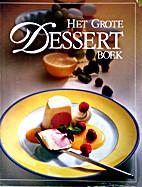 Het grote dessertboek: zoete nagerechten uit…