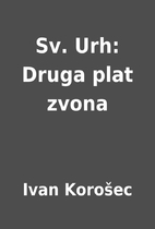 Sv. Urh: Druga plat zvona by Ivan Korošec
