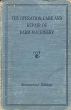 The Operation, Care and Repair of Farm…