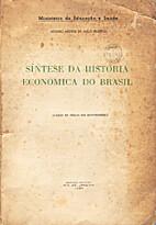 Síntese da história econômica do Brasil…