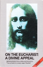On the Eucharist: A Divine Appeal by Anna…