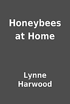 Honeybees at Home by Lynne Harwood
