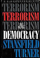 Terrorism and Democracy by Stansfield Turner