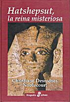 Hatshepsut, la reina misteriosa by…