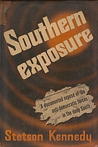 Southern Exposure by Stetson Kennedy