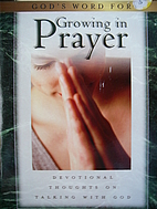 God's Word for Growing in Prayer: Devotional…