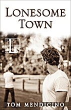 Lonesome Town by Tom Mendicino