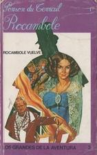 Rocambole vuelve by Pierre-Alexis Ponson du…