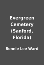 Evergreen Cemetery (Sanford, Florida) by…