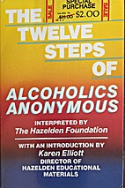 Twelve Steps of Alcoholics Anonymous by…