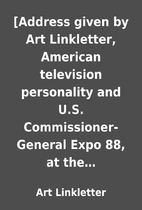 [Address given by Art Linkletter, American…