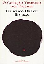 O Coração Transido dos Mouros by Francisco…