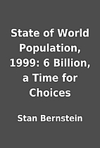 State of World Population, 1999: 6 Billion,…