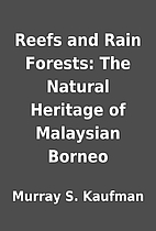 Reefs and Rain Forests: The Natural Heritage…